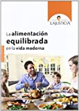 img - for La alimentacion equilibrada en la vida moderna (Spanish Edition) book / textbook / text book