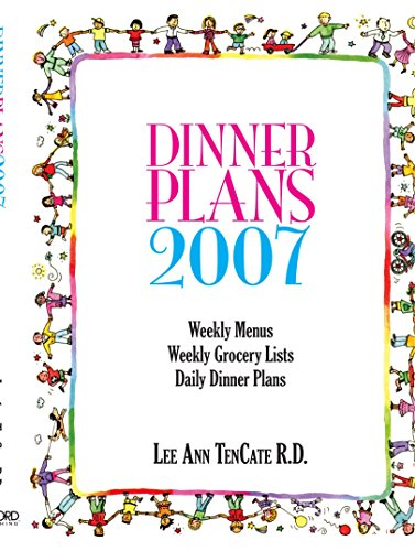 Dinner Plans 2007: Weekly Menus, Weekly Grocery Lists, Daily Dinner Plans (D N R Weekly compare prices)
