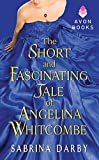 The Short and Fascinating Tale of Angelina Whitcombe (Avonimpulse Historical Romance)
