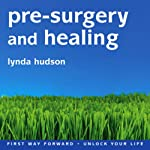 Pre-Surgery and Healing | Lynda Hudson
