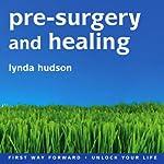 Pre-Surgery and Healing | Lynda Hudson