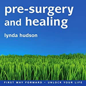 Pre-Surgery and Healing | [Lynda Hudson]