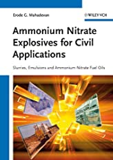 Ammonium Nitrate Explosives for Civil Applications: Slurries, Emulsions and Ammonium Nitrate Fuel Oils