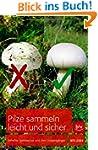Pilze sammeln leicht und sicher: Beli...