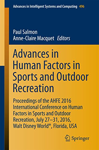 Advances in Human Factors in Sports and Outdoor Recreation: Proceedings of the AHFE 2016 International Conference on Human Factors in Sports and Outdoor ... in Intelligent Systems and Computing)