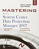 img - for MASTERING MICROSOFT SYSTEM CENTER DATA PROTECTION MANAGER 2007 book / textbook / text book