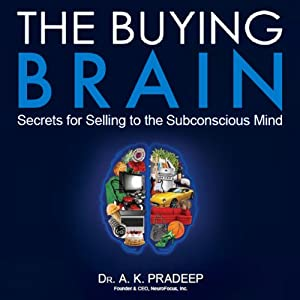 The Buying Brain: Secrets for Selling to the Subconscious Mind | [A. K. Pradeep]