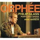 Glass: Orphee (Complete Opera Recording)