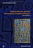 Kindzentrierte psychodynamische Familientherapie: Eine Einführung