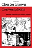 Chester Brown: Conversations (Conversations with Comic Artists)