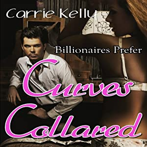 Curves Collared: Billionaires Prefer Curves 2 | [Carrie Kelly]