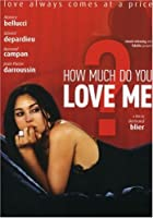 How Much Do You Love Me [DVD] [2005] [Region 1] [US Import] [NTSC]