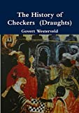 Govert Westerveld The History of Checkers (Draughts)