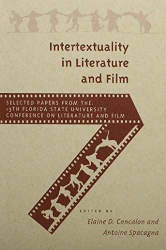 Intertextuality in Literature and Film (FLORIDA STATE UNIVERSITY CONFERENCE ON LITERATURE AND FILM//SELECTED PAPERS)