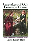 img - for Caretakers of Our Common House: Women's Development in Communities of Faith by Carol Lakey Hess (1997-10-01) book / textbook / text book