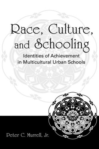 Race, Culture, and Schooling: Identities of Achievement...