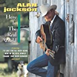 Here in the Real Worldby Alan Jackson