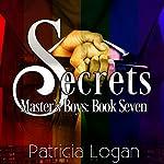 Secrets: Master's Boys, Book 7 | Patricia Logan