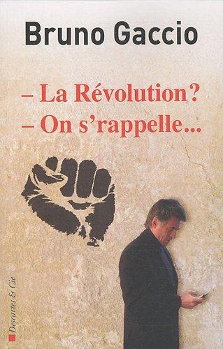 La Révolution ? On s'rappelle...