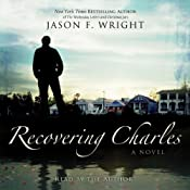 Recovering Charles | [Jason F. Wright]