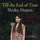 Till the End of Time Hörbuch von Shirley Heaton Gesprochen von: Nicolette McKenzie