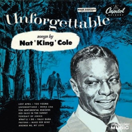 Nat King Cole - Unforgettable: Songs by Nat King Cole - Zortam Music