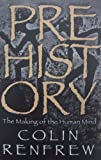 Prehistory: The Making of the Human Mind (0753824272) by Renfrew, Colin