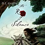 The Rose of Silence | D. J. Griffin