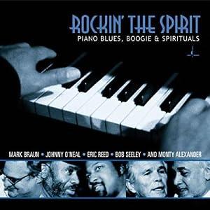 Rockin' The Spirit (Live In New York) : Piano Blues, Boogie & Spirituals