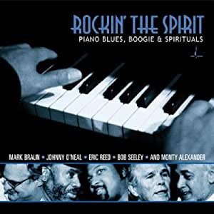 Rockin' The Spirit (Live In New York) : Piano Blues, Boogie & Spirituals