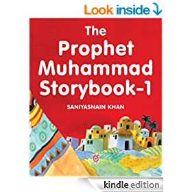 The Prophet Muhammad Storybook-1: Islamic Children's Books on the Quran, the Hadith and the Prophet Muhammad