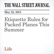 Etiquette Rules for Packed Planes This Summer (       UNABRIDGED) by Scott McCartney Narrated by Ken Borgers