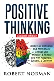 "Positive Thinking: 30 Days Of Motivation And Affirmations: Change Your ""Mindset"" & Fill Your Live With Happiness, Success & Optimism! (Negativity, ... Positive Affirmations, Self Talk, Be Happy)"
