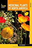 img - for Medicinal Plants of North America: A Field Guide (Falcon Guide) book / textbook / text book