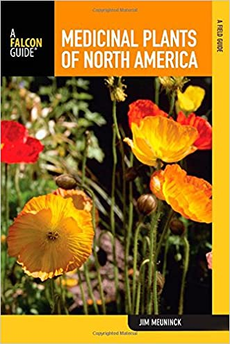 Medicinal Plants of North America: A Field Guide (Falcon Guide) written by Jim Meuninck