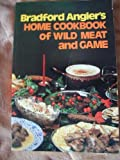 Home Cookbook of Wild Meat and Game (0811721345) by Angier, Bradford