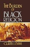 The Burden of Black Religion