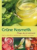 Grüne Kosmetik: Pflege, die mir schmeckt