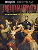 Abraham Lincoln: Defender of the Union (Cobblestone the Civil War)