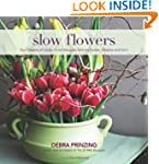 Slow Flowers: Four Seasons of Locally...