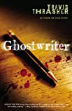 Ghostwriter: A Novel