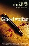 Ghostwriter: A Novel
