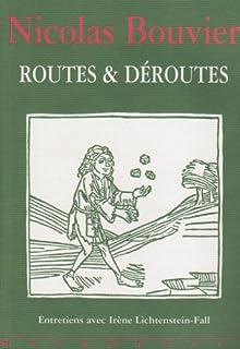 Routes et déroutes : entretiens avec Irène Lichtenstein-Fall