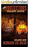 The Protectors: Vigilante Justice (Vigilante Cops Book 1)