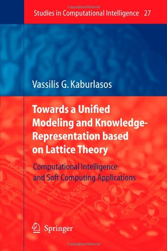 Towards a Unified Modeling and Knowledge-Representation based on Lattice Theory: Computational Intelligence and Soft Computing Applications