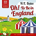 Oh! To Be in England: The Larkin Novels, Book 4 Audiobook by H. E. Bates Narrated by Philip Franks