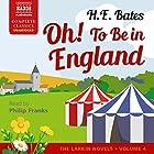 Oh! To Be in England: The Larkin Novels, Book 4 Hörbuch von H. E. Bates Gesprochen von: Philip Franks