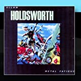 Metal Fatigue by Allan Holdsworth
