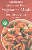 SAINSBURY'S QUICK AND EASY VEGETARIAN MEALS FOR STUDENTS ROZ DENNY ROSE ELLIOT