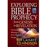 Exploring Bible Prophecy from Genesis to Revelation: Clarifying the Meaning of Every Prophetic Passage (Tim LaHaye...